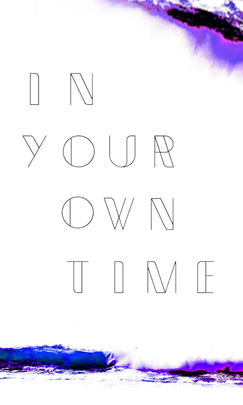 In your own time 2013