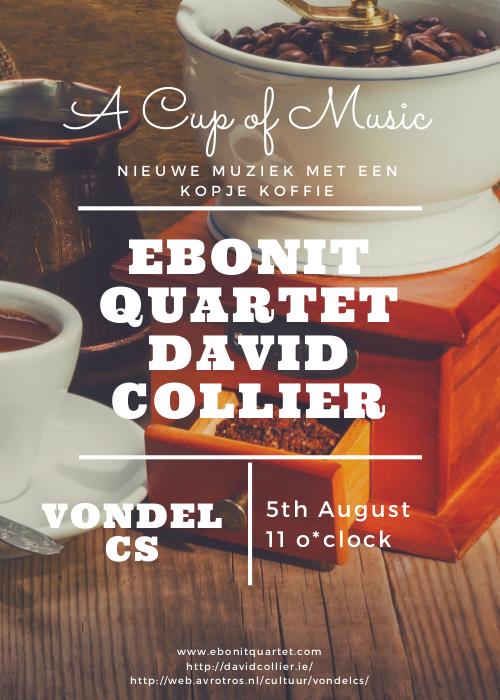 a cup of music - David Collier premier by the Ebonit Quartet